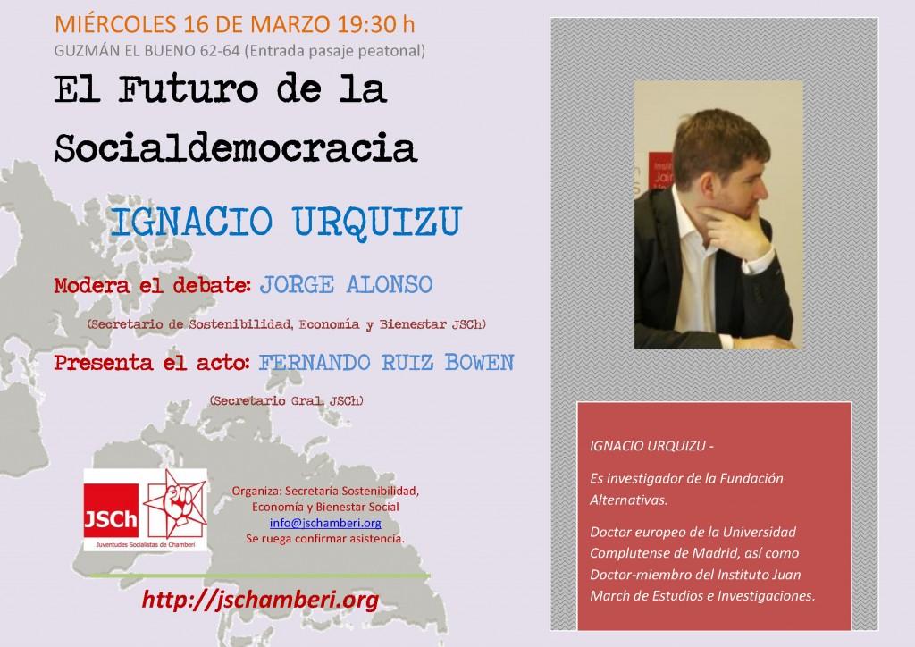 El Futuro de la Socialdemocracia: Ignacio Urquizu (16Mar-19:30)